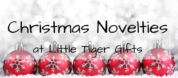 Christmas Novelties at Little Tiger Gifts